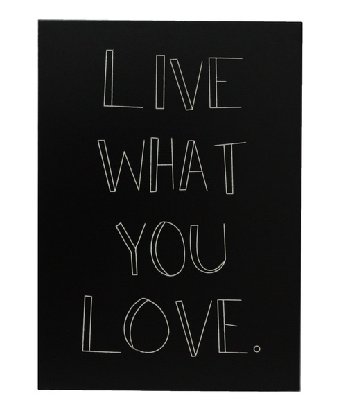 Placa MDF frase LIVE WHAT YOU LOVE