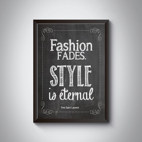 "Quadro ""Fashion Fades. Style is Eternal"""