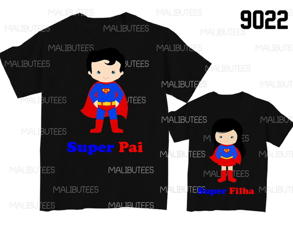 kit Camisetas Super Pai Super filha cute