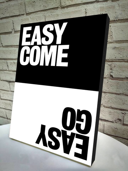 Poster / Quadro A4 Easy come Easy go