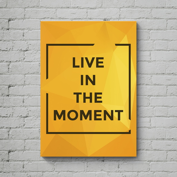 Quadro Poster Mdf Live in the Moment