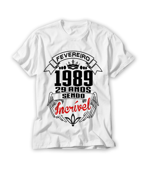 Camiseta 29 anos sendo Incrivel