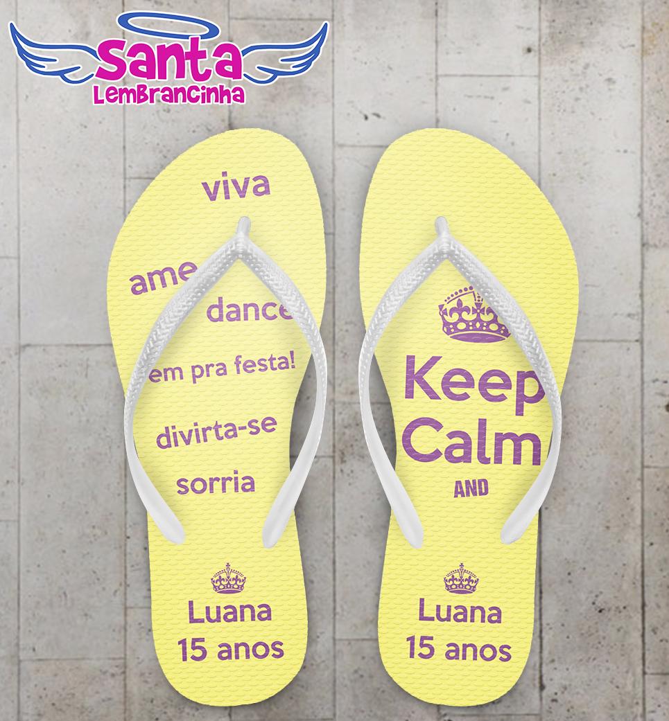 634e62b7a03cc7 Chinelo 15 anos Keep Calm