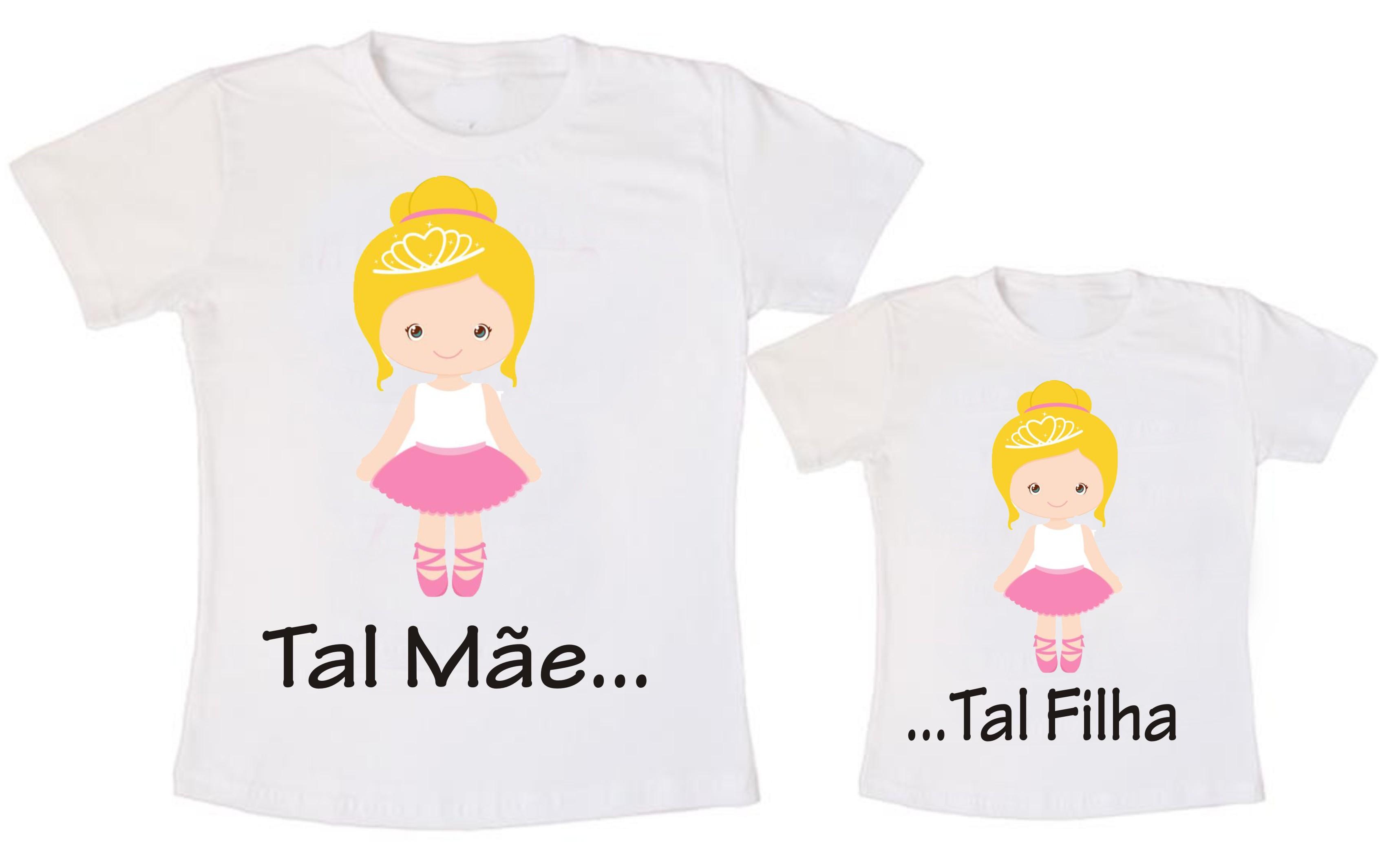 dd899103f Camiseta Tal Mãe Tal Filha Bailarina no Elo7 | EstampariaDesing (7DAC2C)