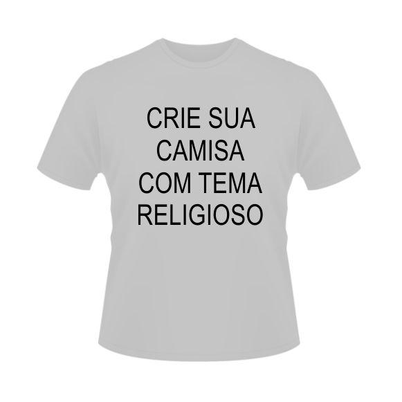 Temas religiosos - Crie sua camisa no Elo7  6b882c3d7d6