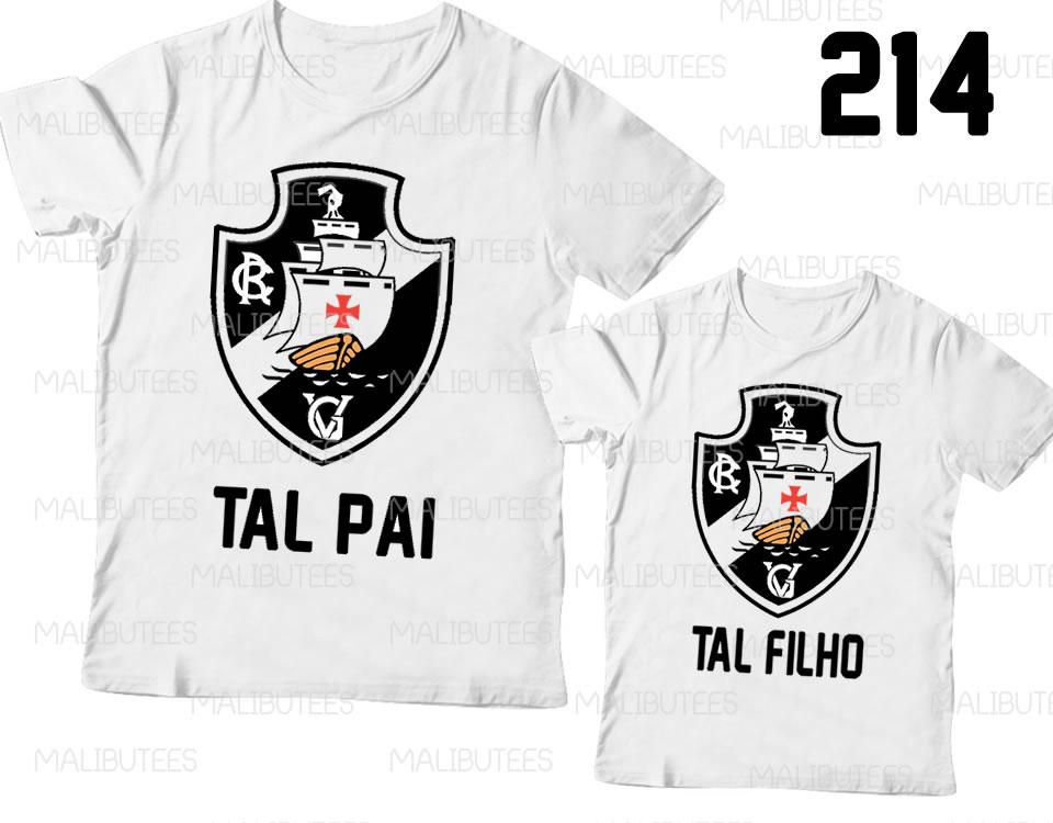 Camiseta Tal Pai Filho Futebol Vasco  af53d853f9bd1