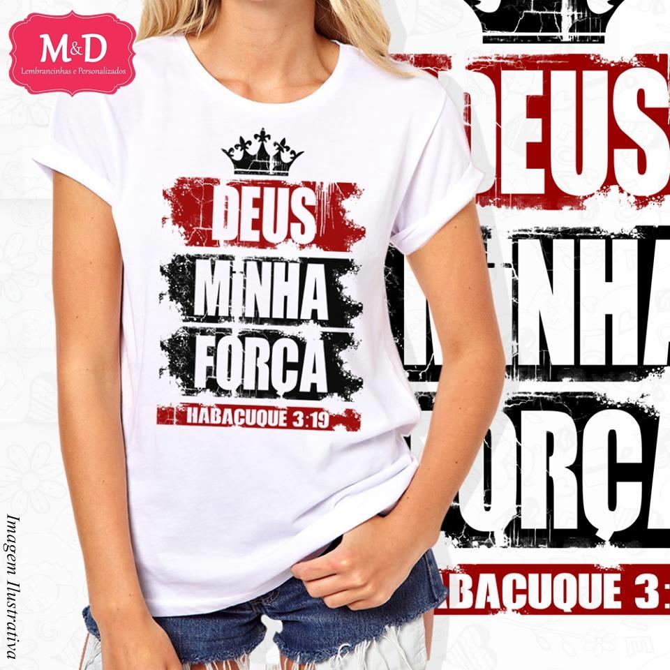 8f6721b2abc Camiseta Gospel Deus Minha Força