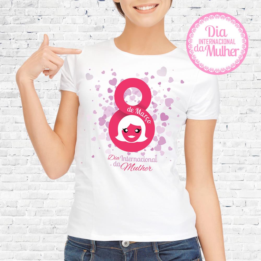 Camisetas Dia da Mulher  f82bad4ffa4