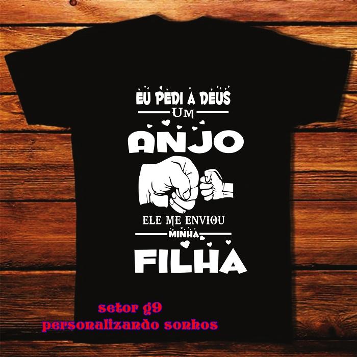 b09d65231 Camiseta Eu Pedi a Deus Um Anjo