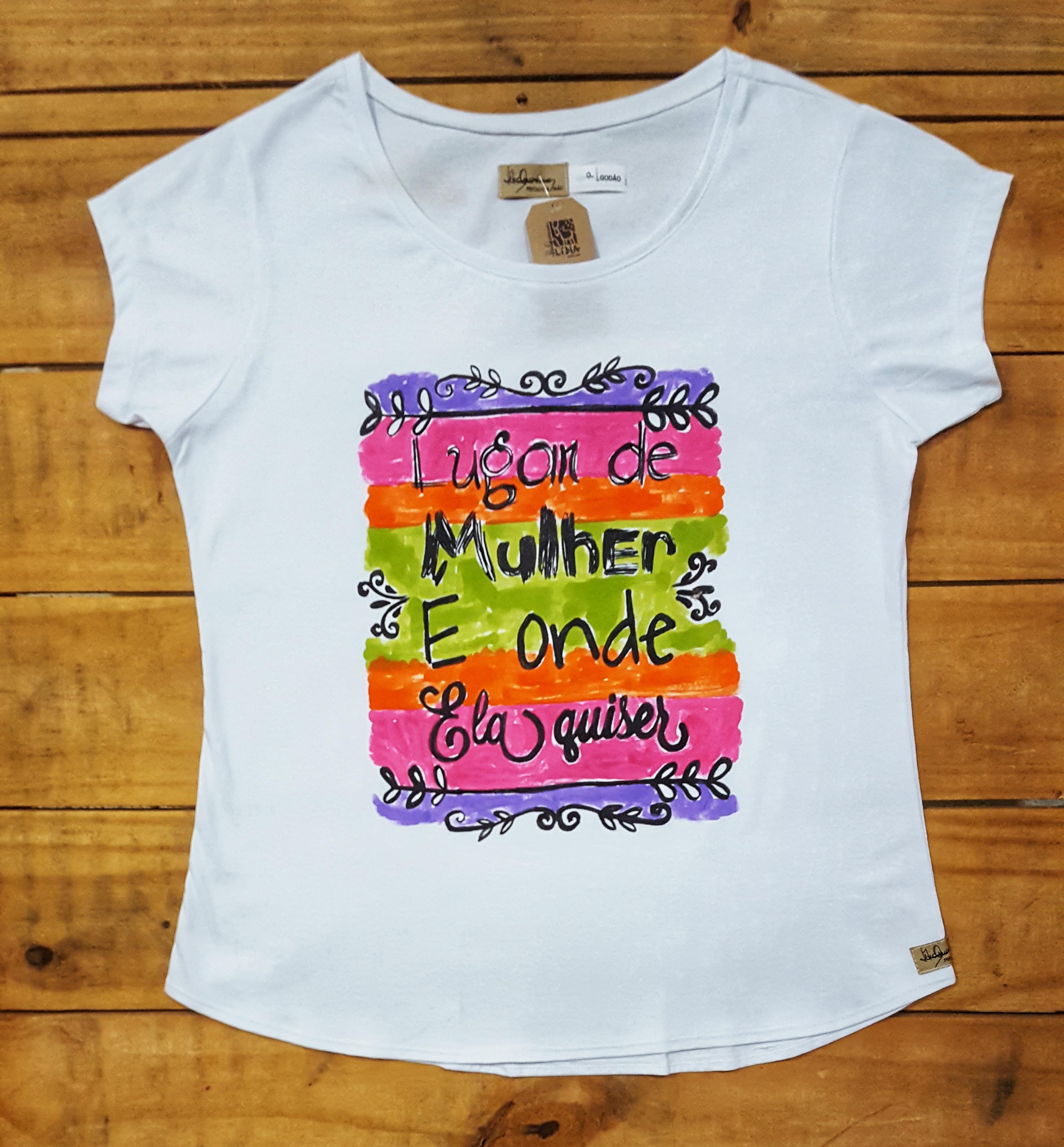 28e8ca9930f52 Camiseta Frase Lugar de Mulher
