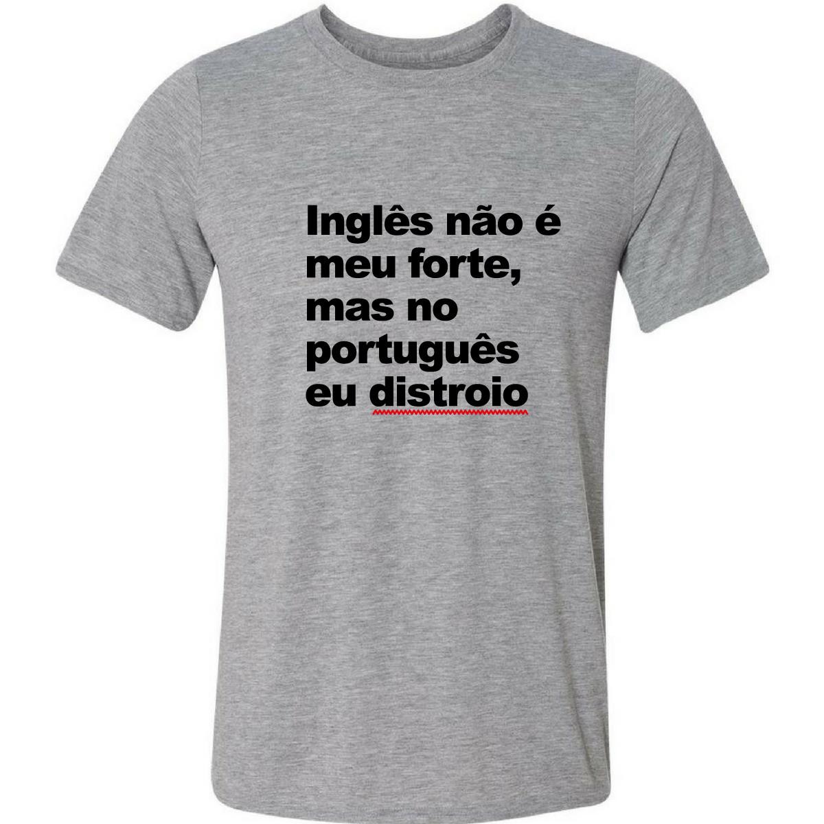 b07379b161ca1 Camiseta Inglês Não É Meu Forte Mas No Português Eu Distroio no Elo7 ...