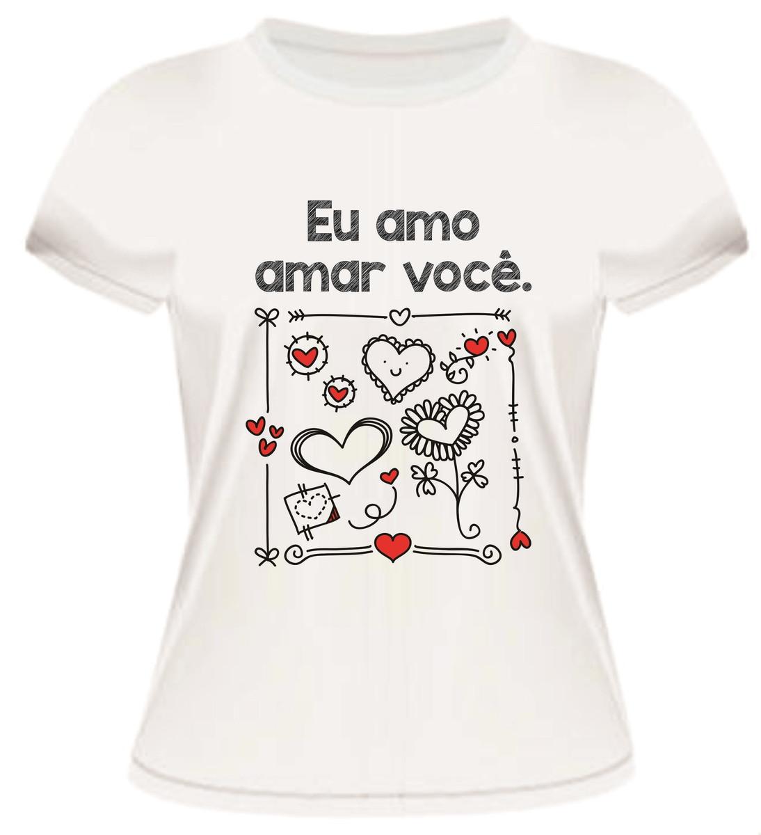 Camiseta Eu amo amar você no Elo7  521673e2fcde4