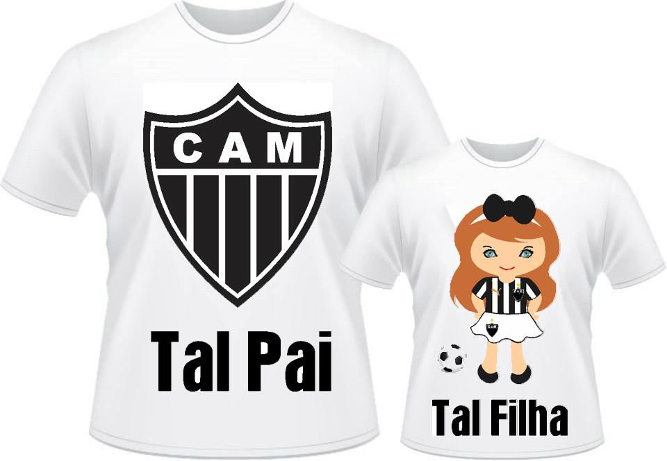 Camisa dia dos Pais do Atlético Tal Pai Tal Filha Galo no Elo7 ... 0d117ced09057