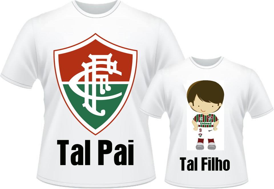 Camisa dia dos Pais Fluminense Tal Pai Tal Filho ou Filha no Elo7 ... 46f857d16db3d