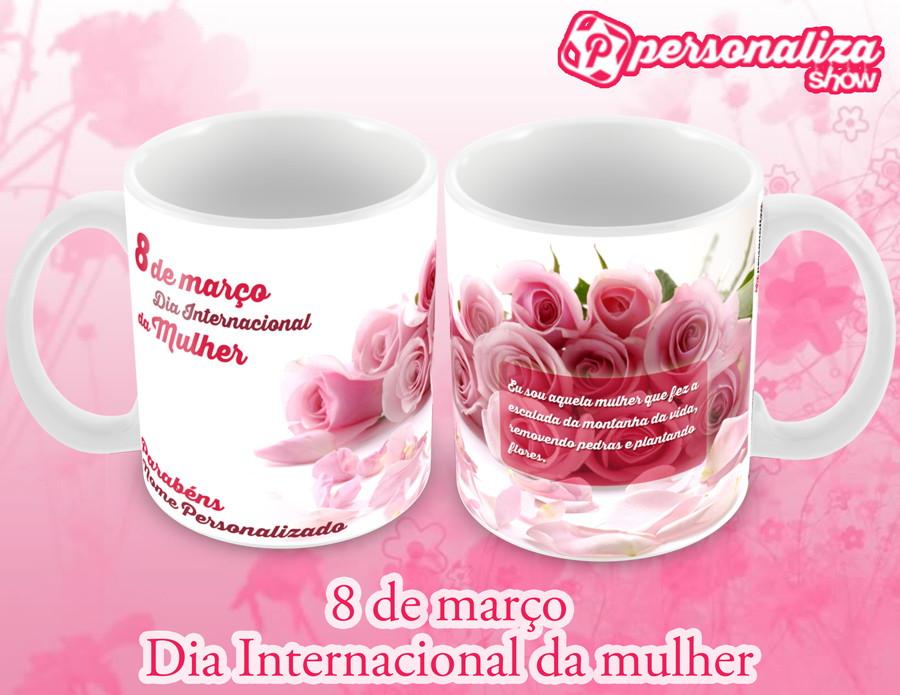 Caneca Dia Internacional Da Mulher 07 No Elo7 Personaliza Show
