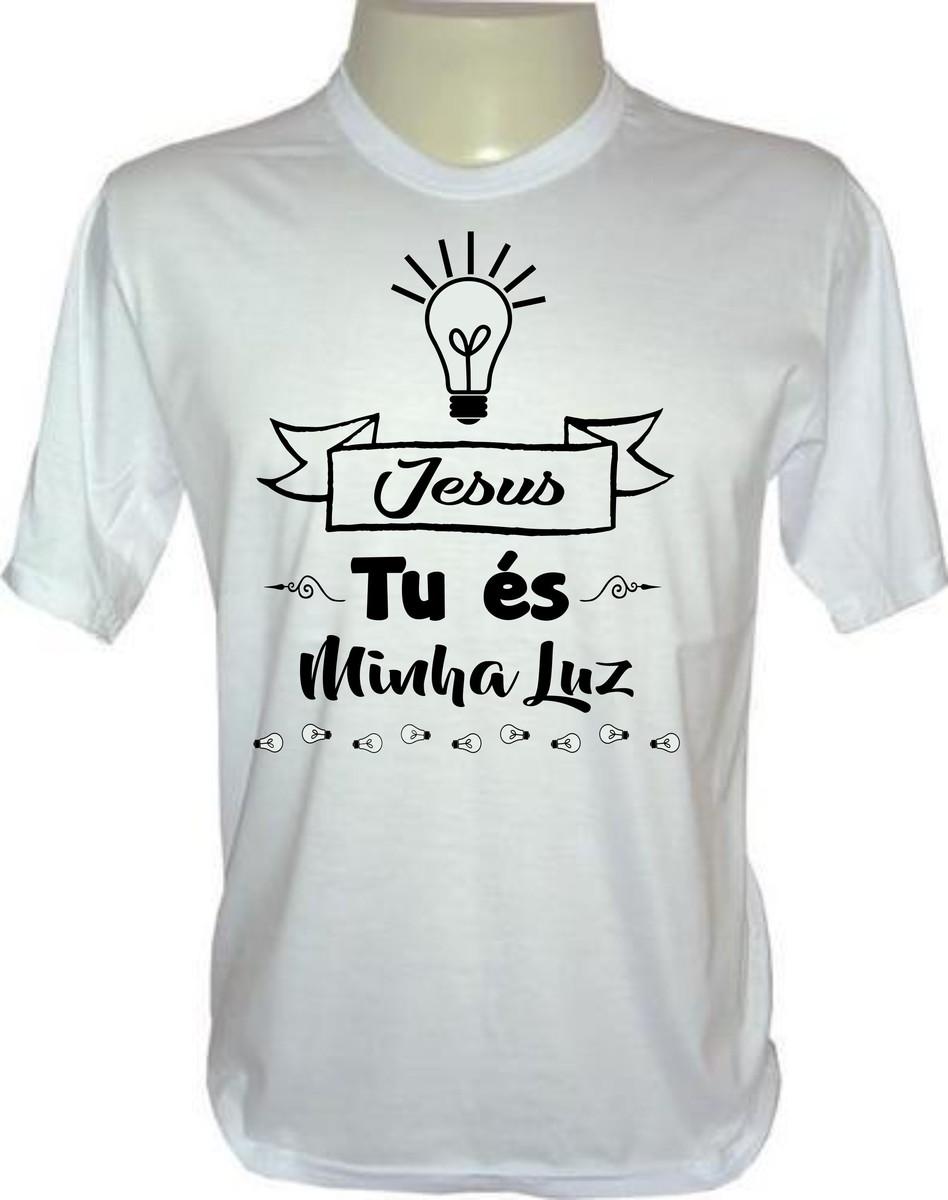 4b5dbd24961de Camiseta Cristã Jesus Tu És Minha Luz no Elo7