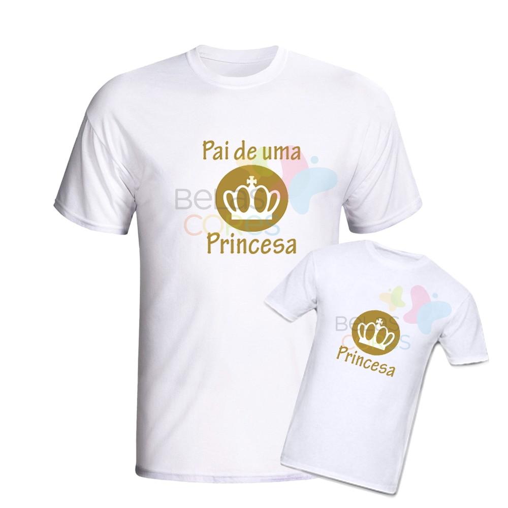 Kit 2 Camisetas 100% Algodão Pai de uma Princesa e Princesa no Elo7 ... 2ae91d56d0