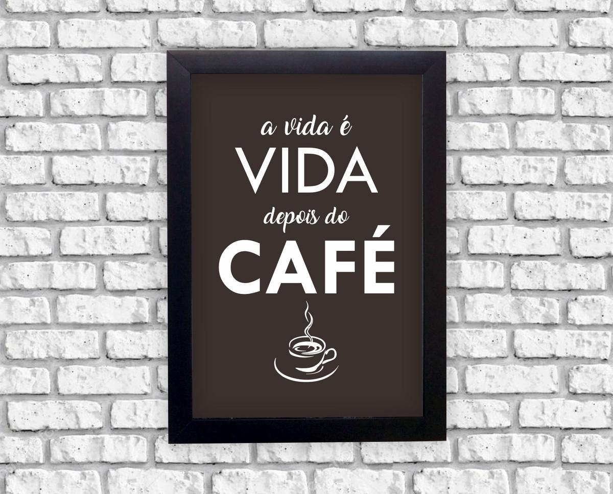 Mensagens De Exemplo De Vida: Quadrinho Decorativo Frases Vida Depois Do Café + Moldura