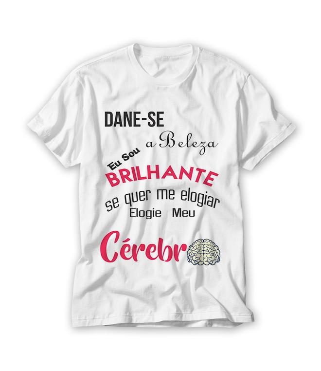 Camiseta Dane-se Eu Sou a Beleza Brilhante no Elo7  cd7c20bc47e83