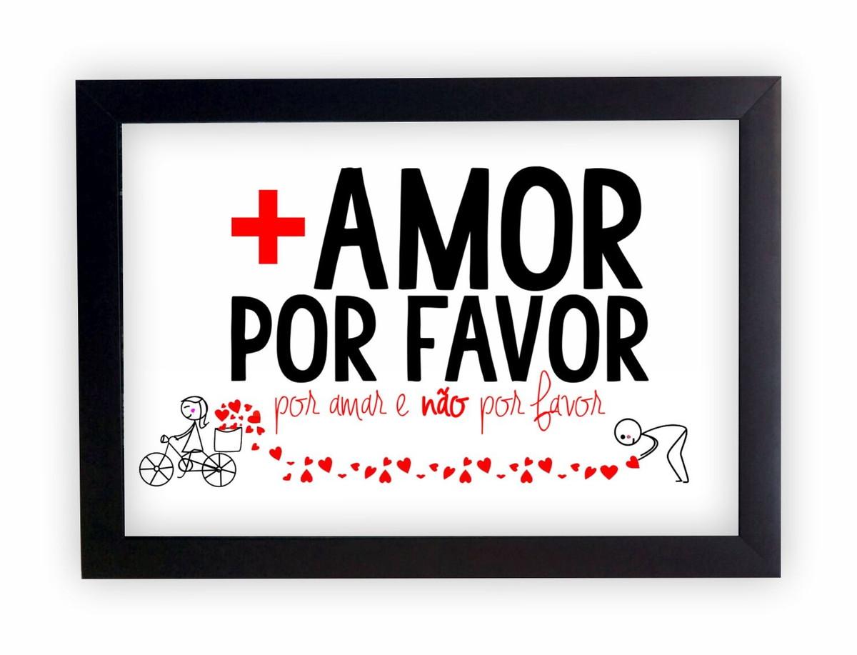 Quadro Decorativo Frases Mais Amor Por Favor Moldura Preta No Elo7
