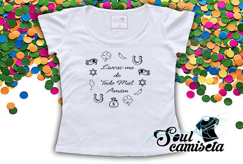 Camiseta Feminina Livrai Me De Todo O Mal No Elo7 Soul Camiseta