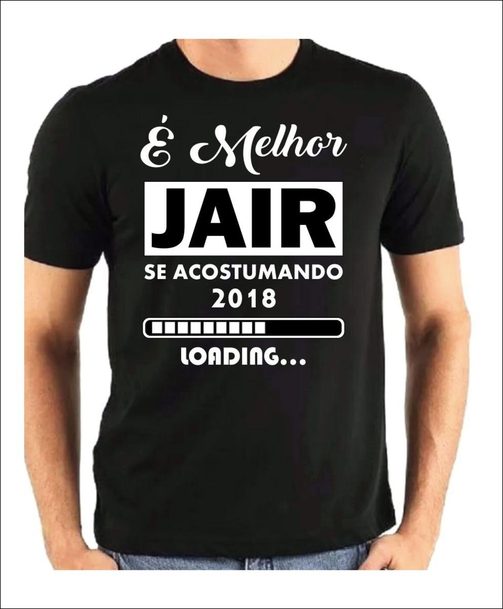 Camiseta Jair Bolsonaro é Melhor Jair Se Acostumando Mito No Elo7