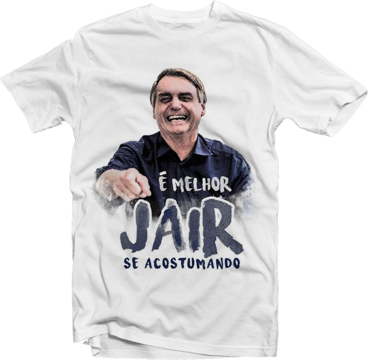 5ae4a7a13ba42 Camiseta Jair Bolsonaro É Melhor Jair se Acostumando Branca no Elo7 ...