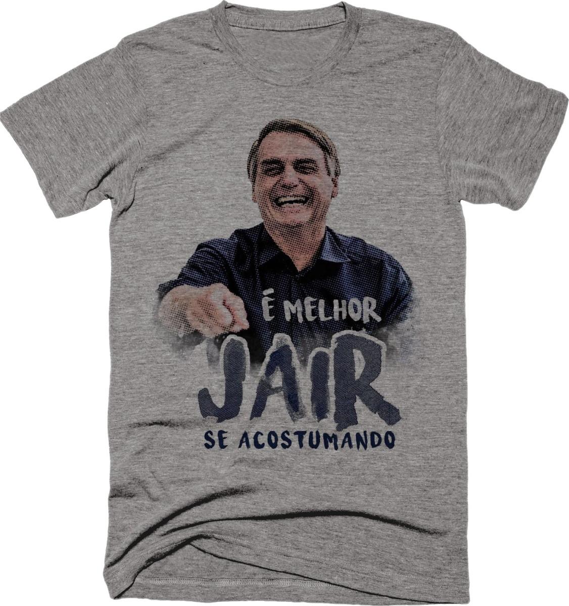 9f6c0f7c7b Camiseta Jair Bolsonaro É Melhor Jair se Acostumando Cinza no Elo7 ...