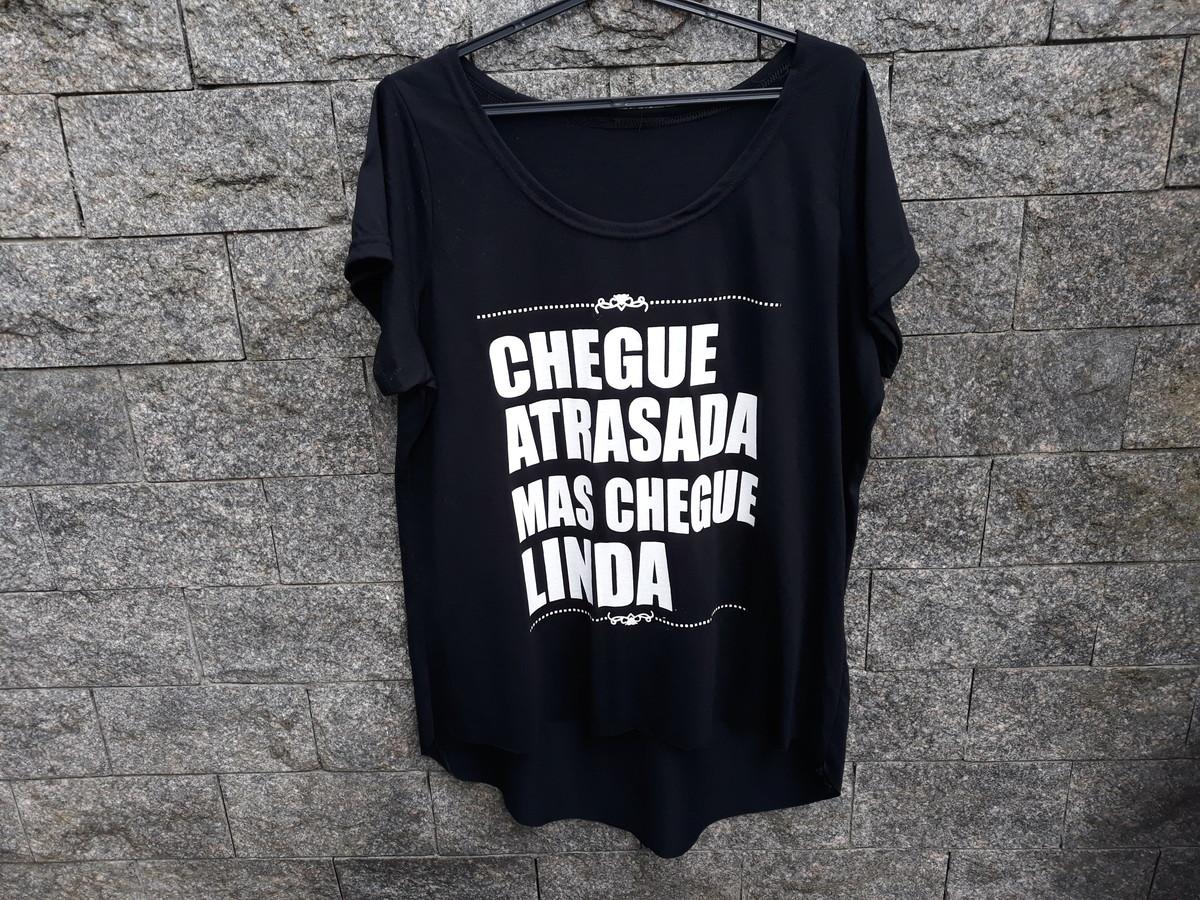 Camiseta Feminina - Chegue atrasada mais chegue linda no Elo7  65e167018dc