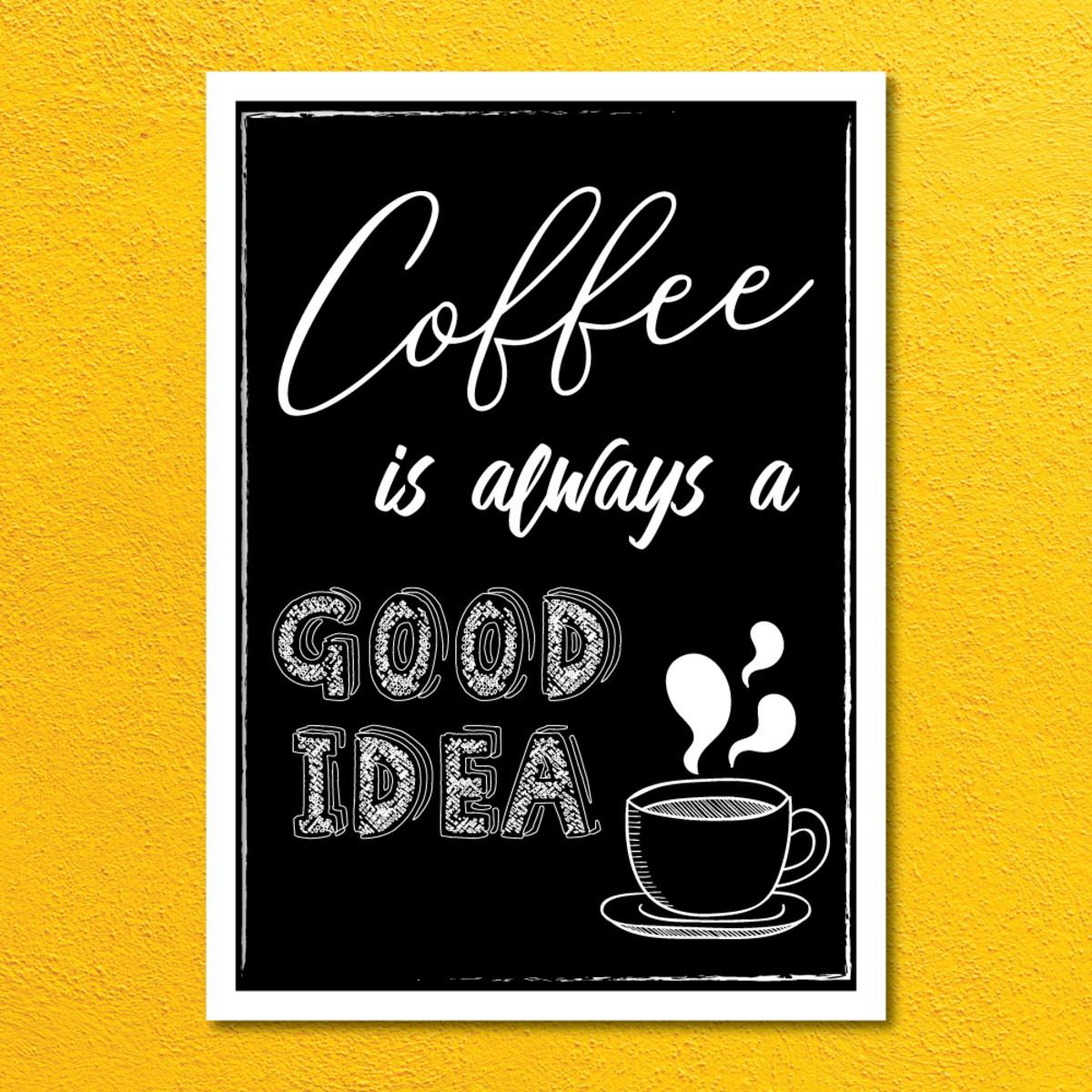 quadro coffee is always a good idea a4 no elo7 frame346 c8d8ea