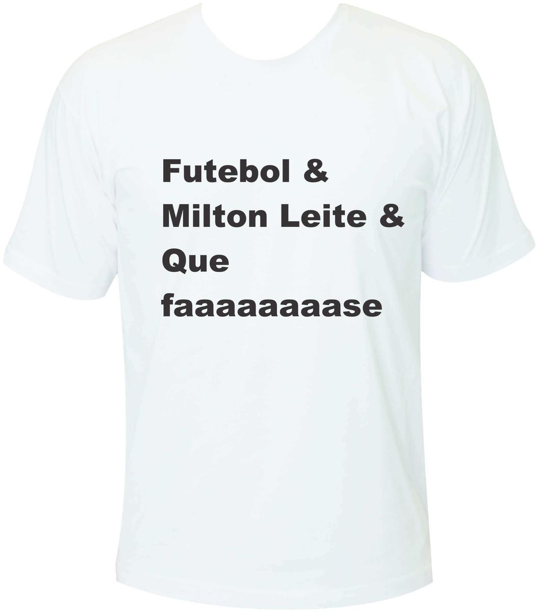 de5a7b17d Futebol   Milton Leite   Que Fase - Camiseta Frases Futebol no Elo7 ...