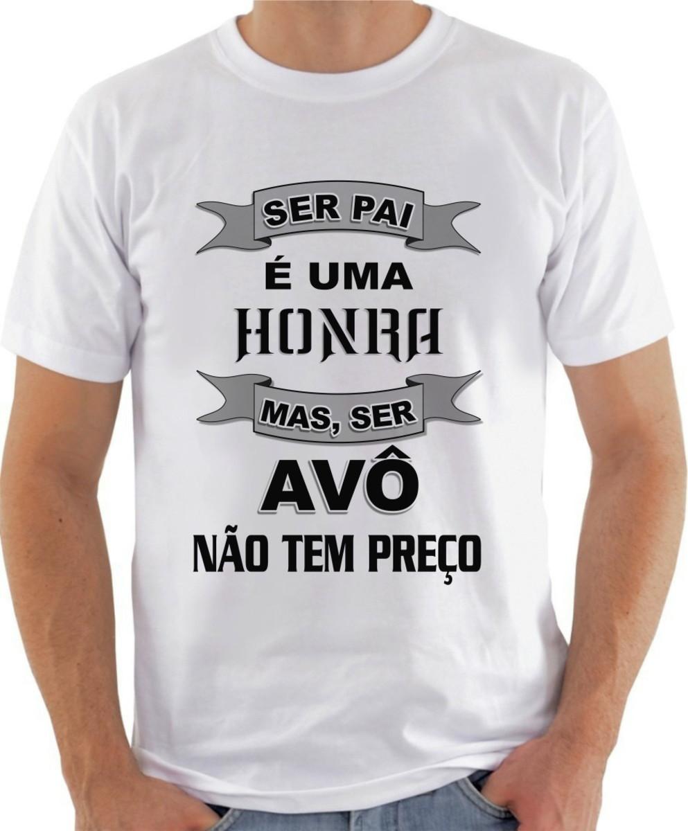 426af01e68 camiseta ser pai é uma honra mais ser avó não tem preço no Elo7 ...