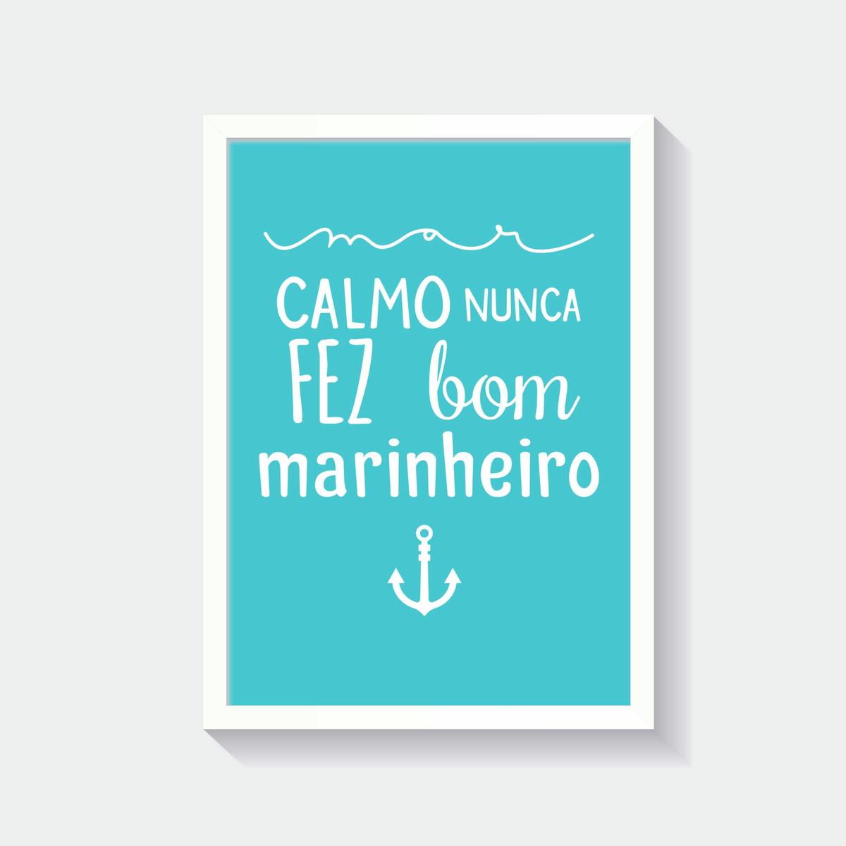 Quadro Mar Calmo Nunca Fez Bom Marinheiro No Elo7 Pequenos Guris