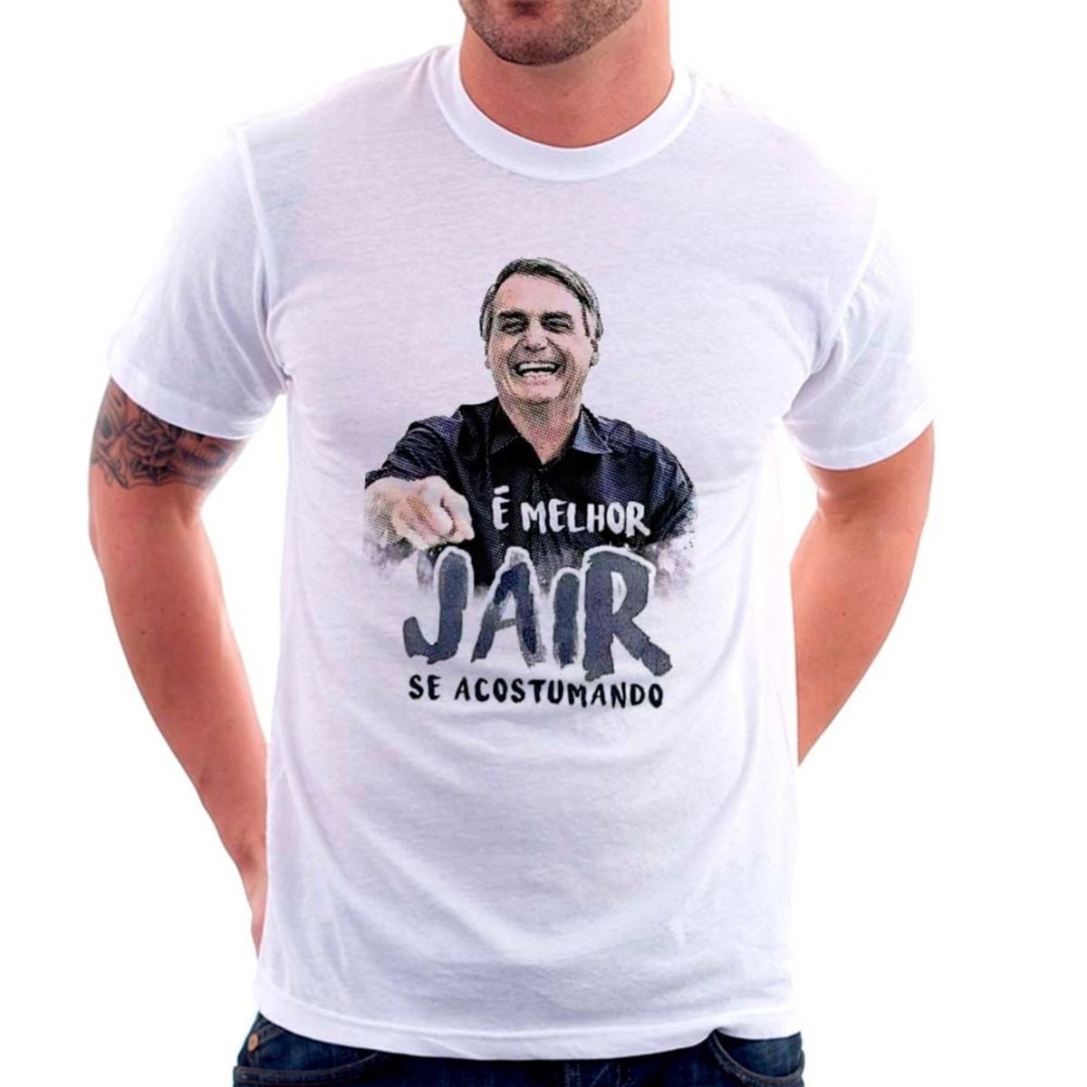 0194d0a66b Camiseta Masculina Melhor Jair Se Acostumando Bolsonaro no Elo7 ...