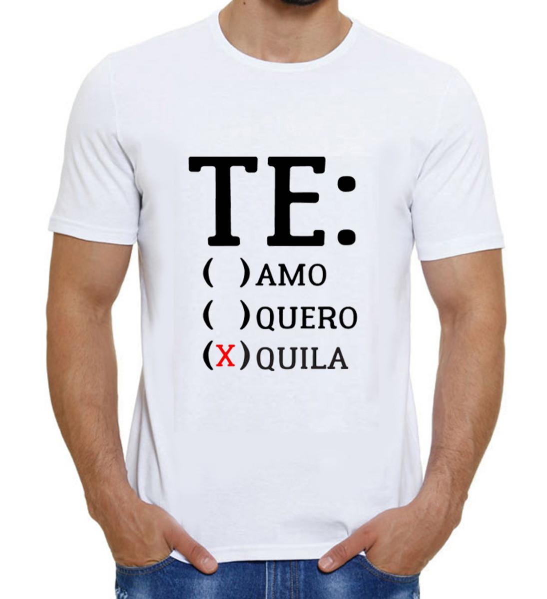 Camiseta Tequila Alternativa Te Amo Te Quero Tequila no Elo7 ... 7513b2d522825
