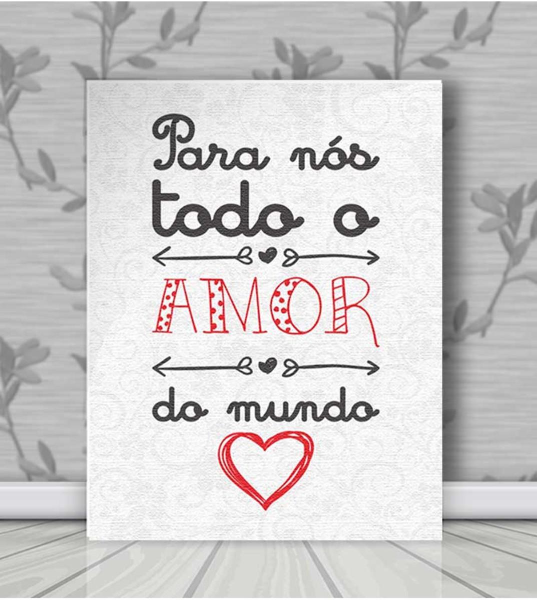 Quadro Pôster Decorativo Frase Todo Amor Do Mundo 20x30 No Elo7