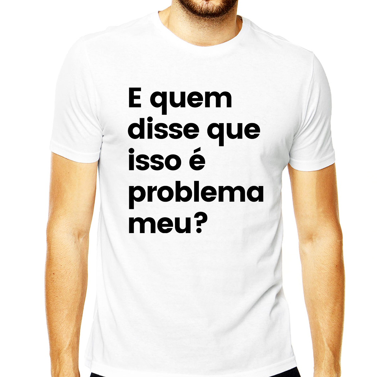 Camiseta Masculina Frases E Quem Disse Que Isso é Problema