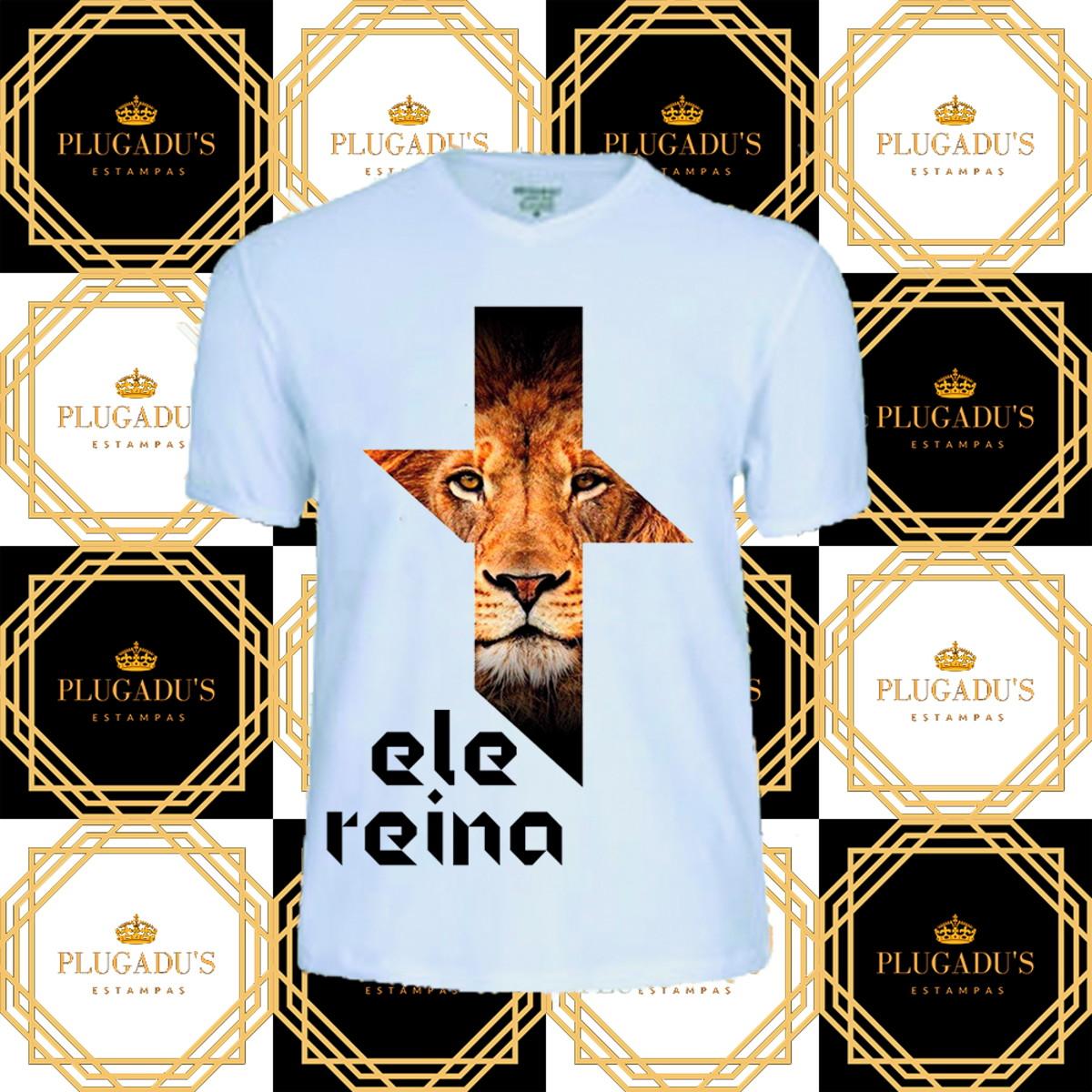 59a672af4656ed Camiseta cristã Ele Reina/Leão de Judá no Elo7   PLUGADU'S ESTAMPAS ...