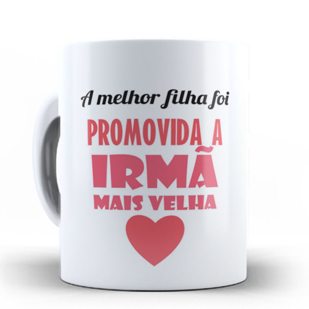 Caneca Personalizada Melhor Filha Promovida Irmã Mais Velha
