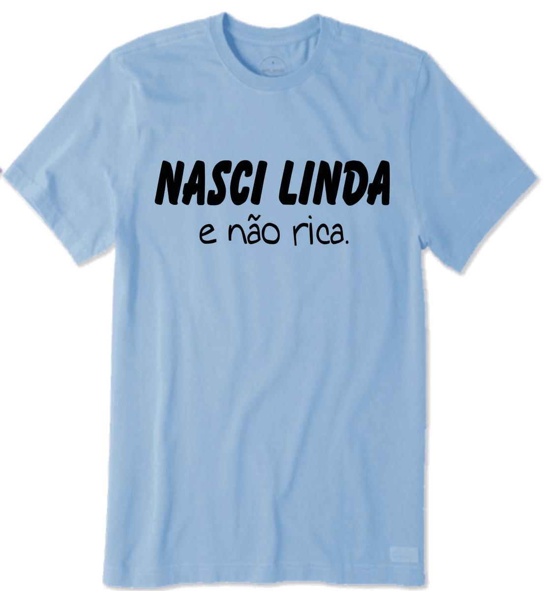Camiseta De Frases Engraçadas Nasci Linda E Não Rica