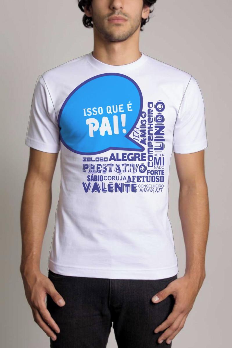 833ad8371 Zoom · Camisa Personalizada Dia dos Pais Isso Que É Pai!!! ...