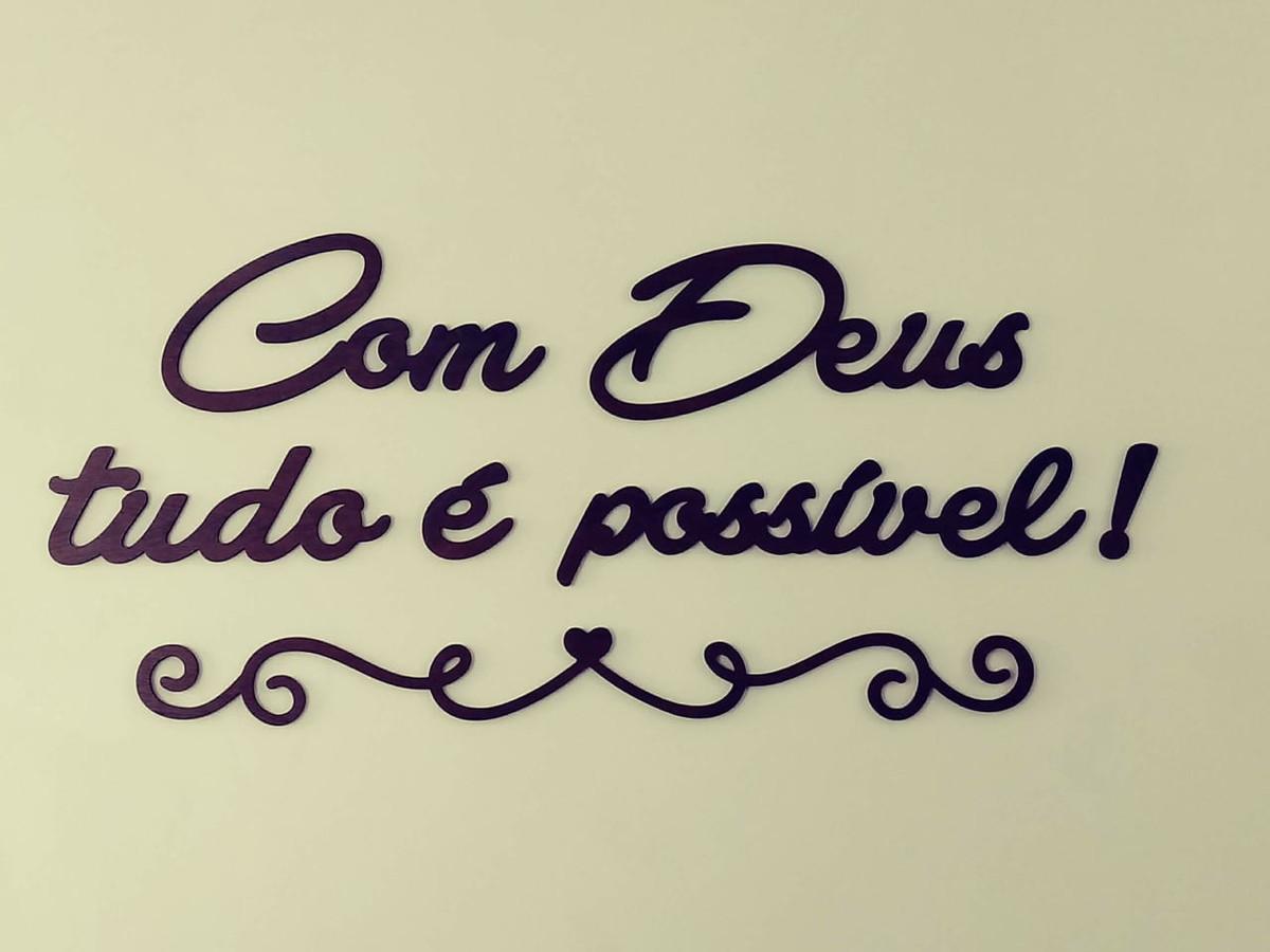 Frase Em Mdf Com Deus Tudo é Possível