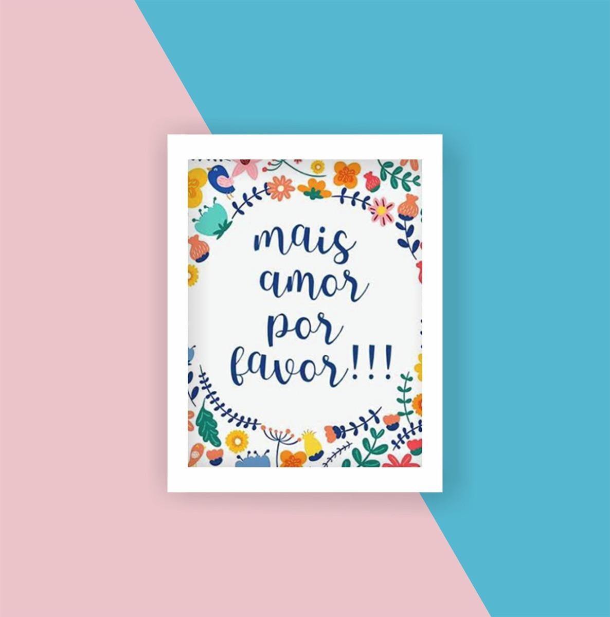 Quadro Decorativo Frase Mais Amor Com Moldura Tumblr