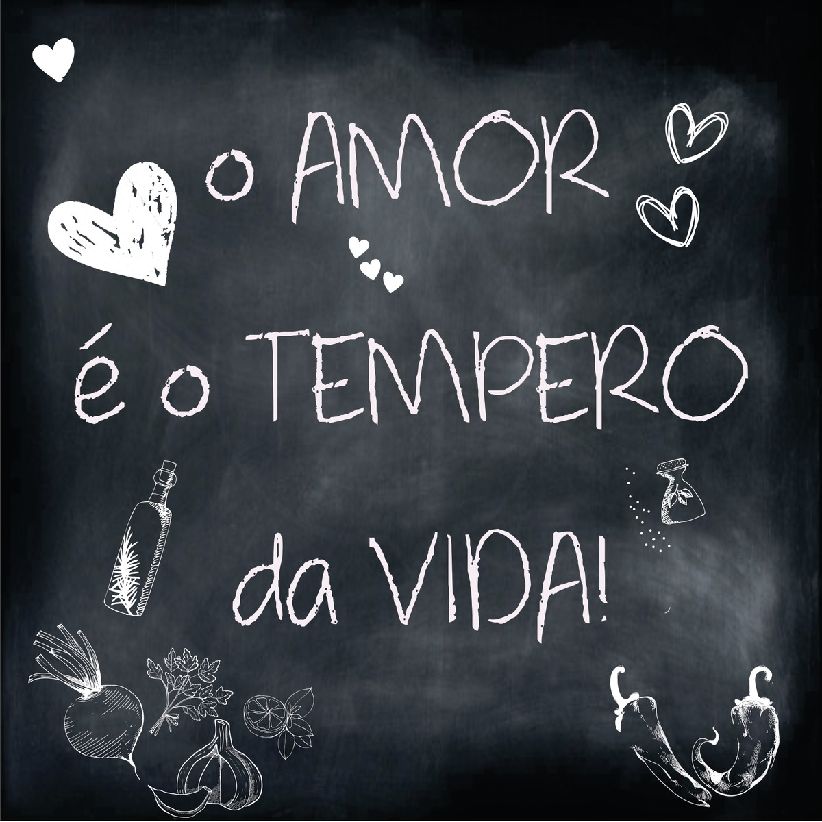 O amor é o tempero da vida!