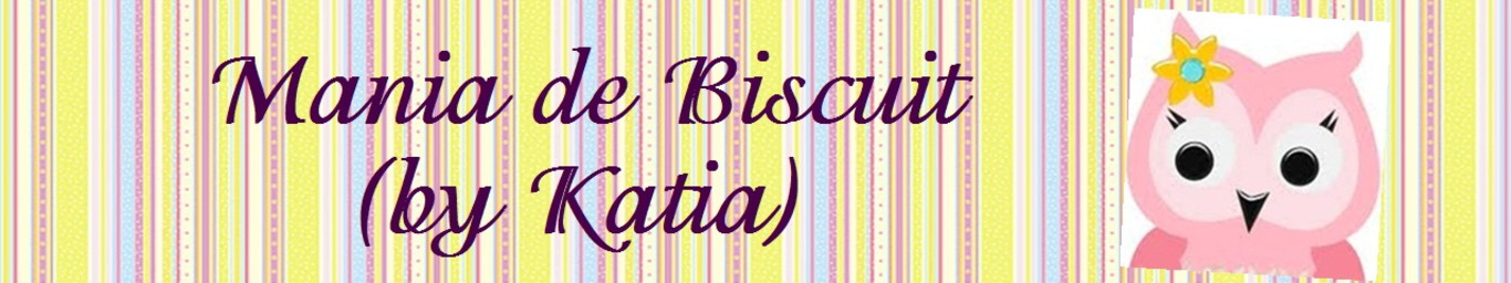 Mania de Biscuit By Katia