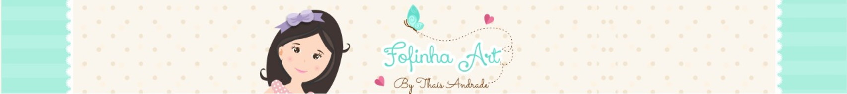 Fofinha Art - by Thaís Andrade