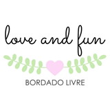 Love and Fun - Bordado Livre