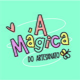 A Mágica do Artesanato