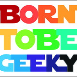 Born to be Geeky